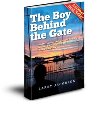 Boy-Behind-the-Gate-Cover Larry Jacobson First Out LGBT professional sailor to sail around the world lgbtq entrepreneur life retirement business coach outburo