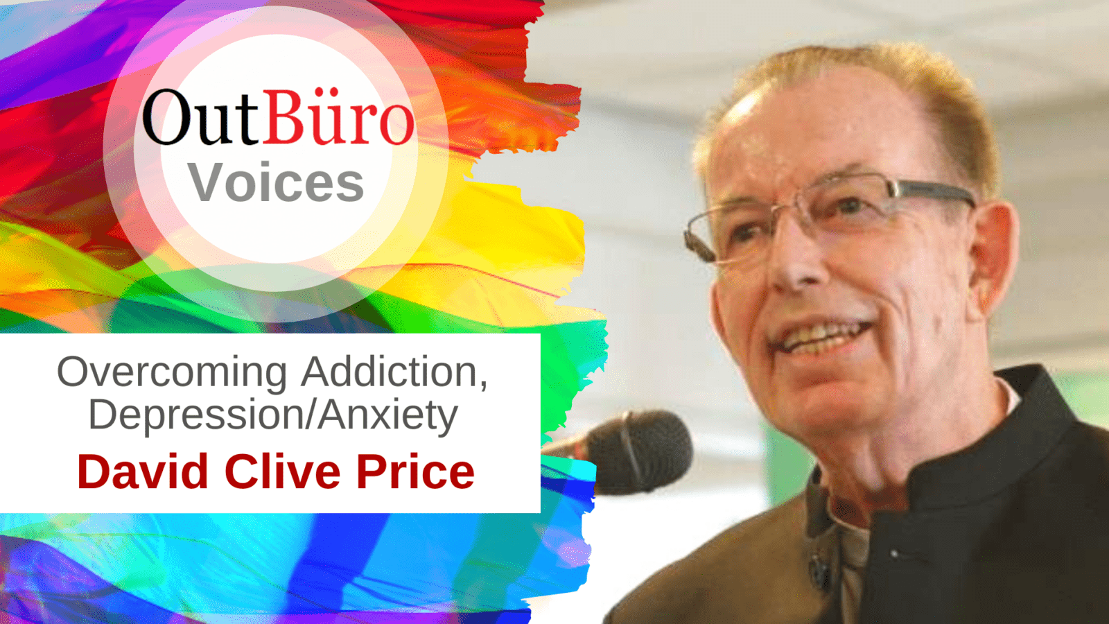 _Overcoming Addiction Depression Anxiety with David Clive Price LGBT Author Coach Professional Consultant Business Owner Video Interview Podcast