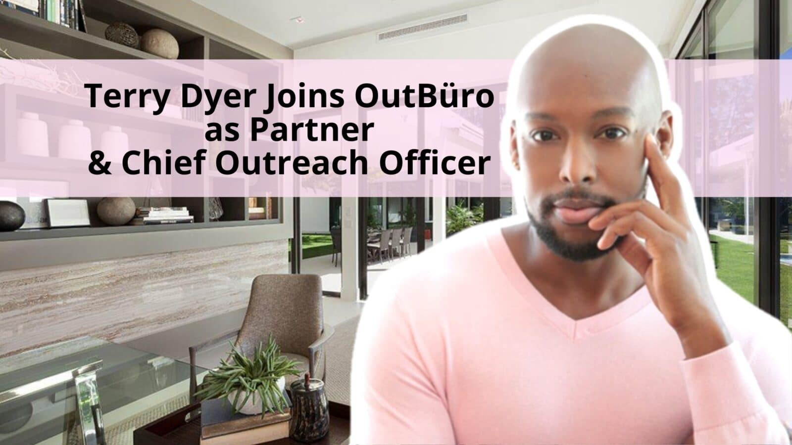 Terry Dyer Joins OutBuro as Partner and Chief Outreach Officer LGBTQ Corporate Equality Ratings workplace Reviews Gay Lesbian Employee strategic talent sourcing acquisition hiring employer branding