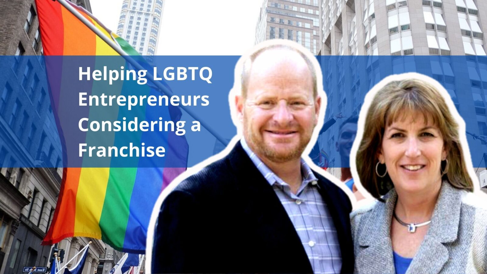 Franchise Connect Pro Craige Sue Derene LGBTQ entrepreneurs business owners gay lesbian queer online community OutBuro (2)
