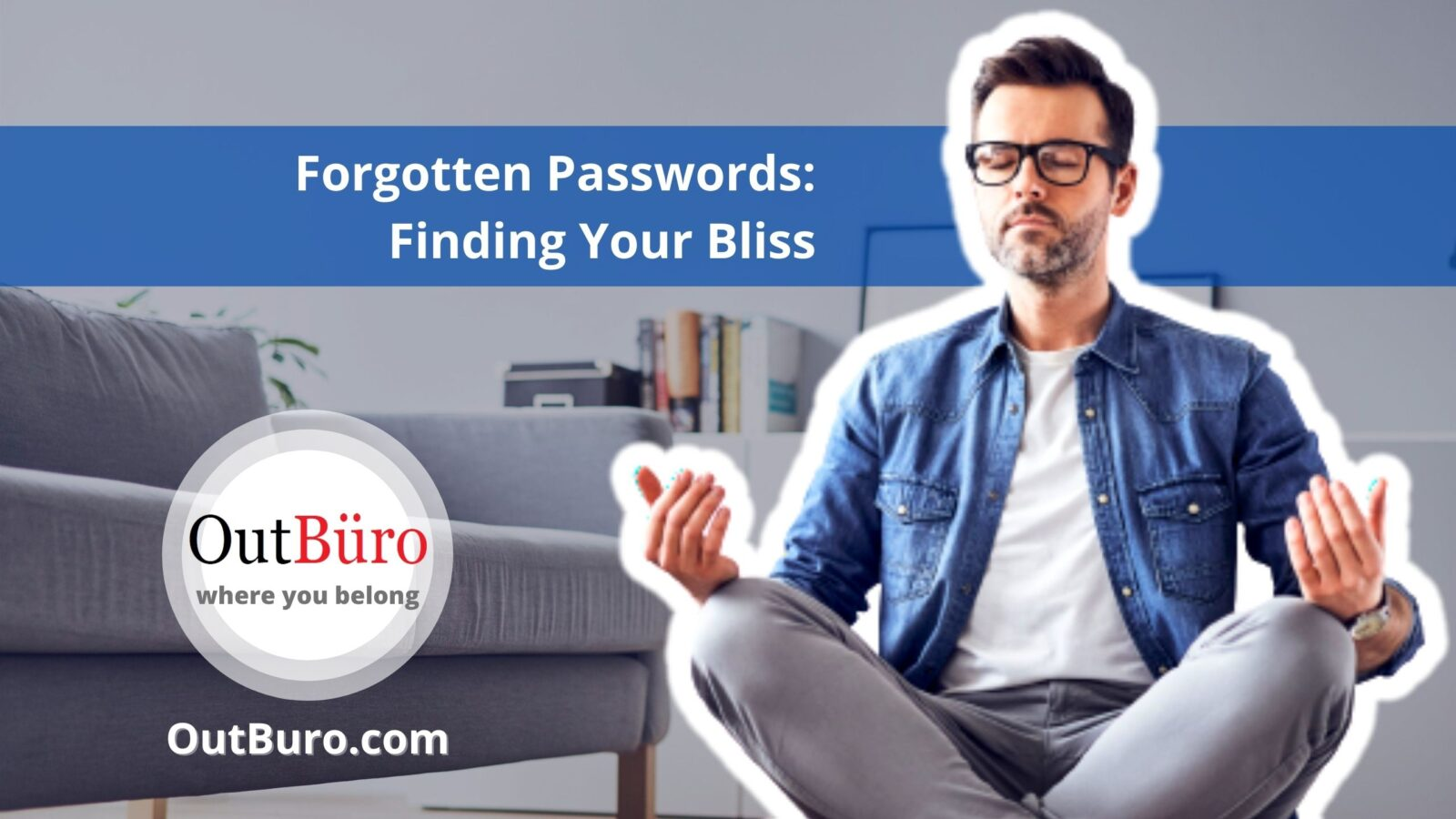 OutBuro Forgotten Passwords Finding Your Bliss lgbtq professionals gay entrepreneurs lesbian startups out queer business owners transgender community